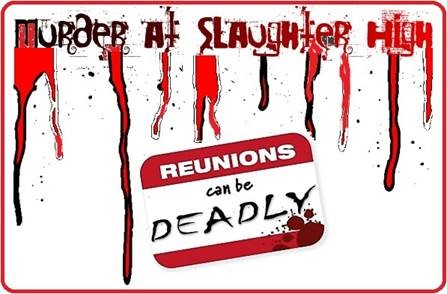 Murder at Slaughter High: Reunions can be deadly!