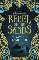 "Book jacket of ""Rebel Of The Sands"" byAlwynHamilton"